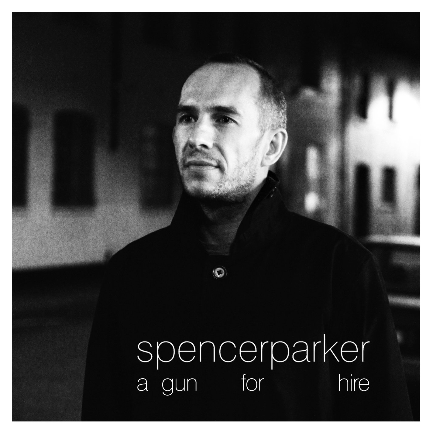 Spencer Parker - A Gun For Hire