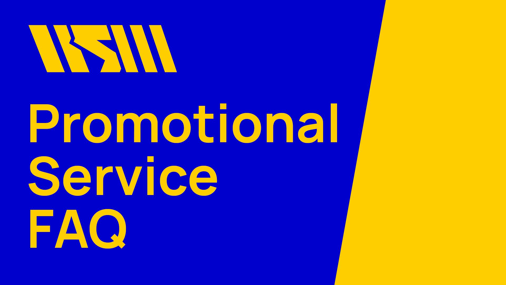 Promotional Service FAQ