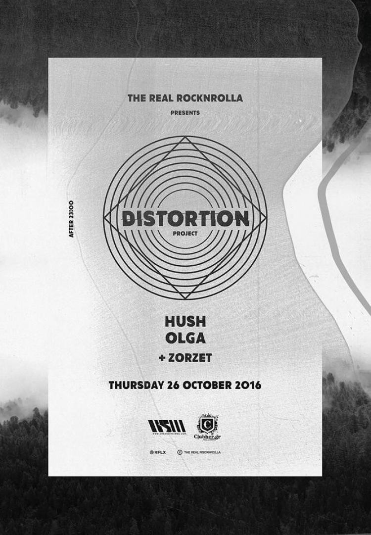 Distortion w/ Hush / Olga / Zorzet