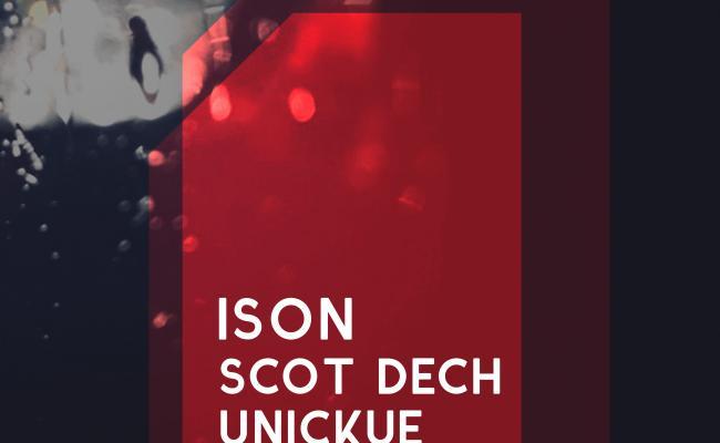 Ison, Scot Dech & Unickue