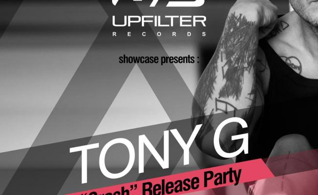 "UPFILTER RECORDS - Release Party - TONY G ""CRASH"""