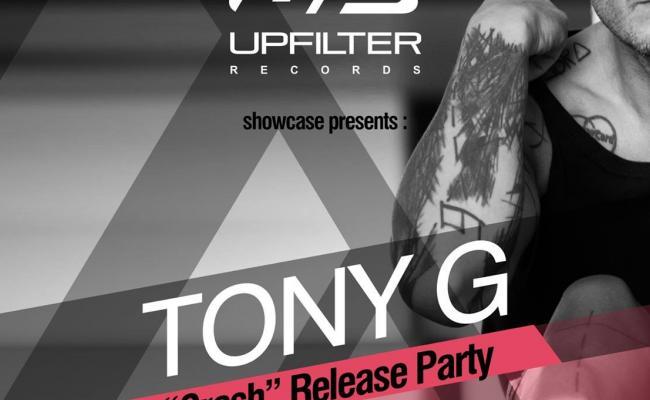 "UPFILTER RECORDS - Release Party - TONY G ""CRASH"""