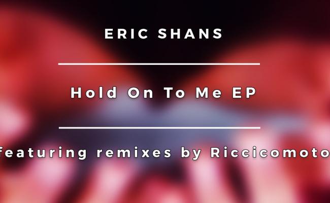 Eric Shans, Riccicomoto - Hold On To Me (Riccicomoto Deep Session)