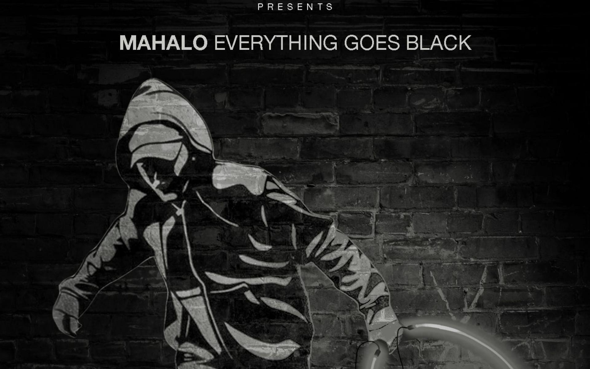 Mahalo -  Everything Goes Black