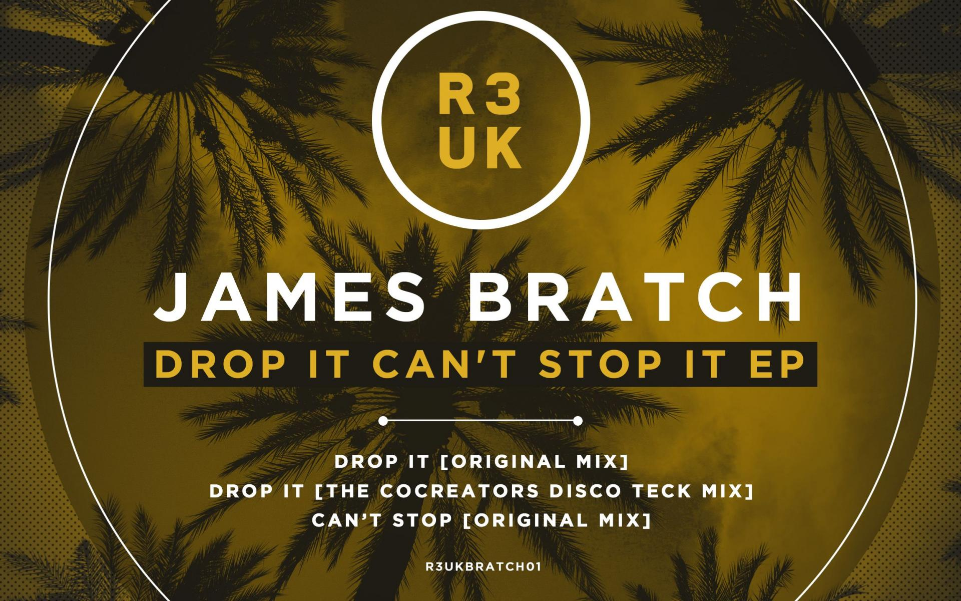 James Bratch - Drop It Can't Stop It Ep (The CoCreators Disco Teck Mix)
