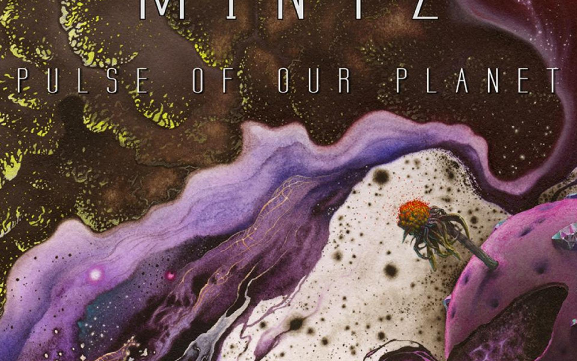 Mintz - Pulse Of Our Planet