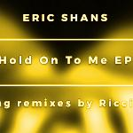 Eric Shans, Riccicomoto - Hold On To Me (Riccicomoto Deep Session)
