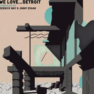 We Love Detroit - Compiled By Derrick May & Jimmy Edgar